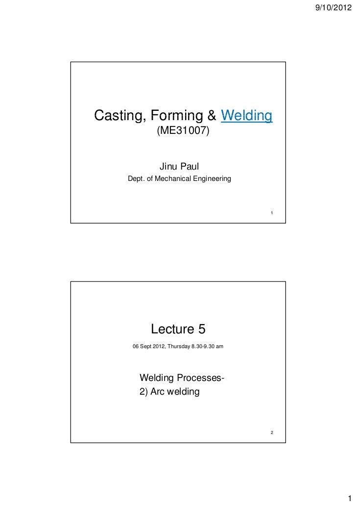 9/10/2012Casting,Casting Forming & Welding              (ME31007)               Jinu Paul    Dept. of Mechanical Engineeri...