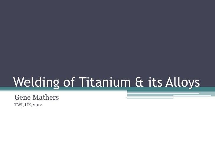 Welding of Titanium & its Alloys