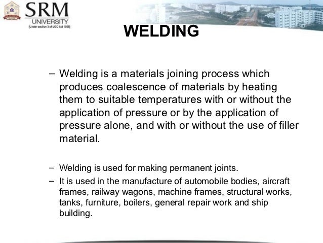 WELDING– Welding is a materials joining process which  produces coalescence of materials by heating  them to suitable temp...