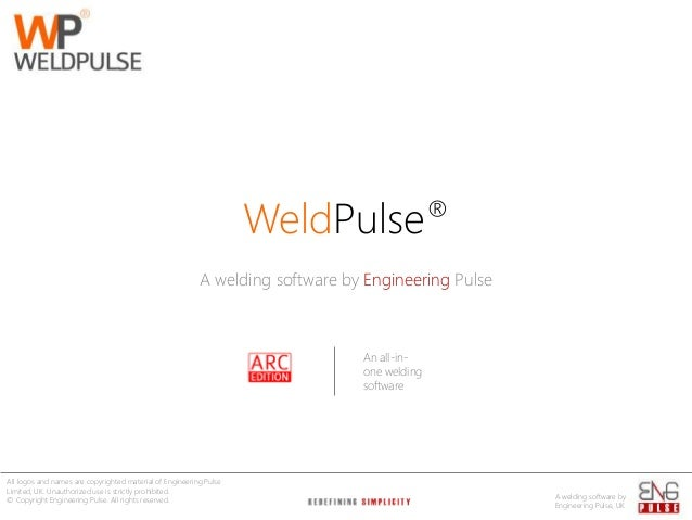 WeldPulse® A welding software by Engineering Pulse  An all-inone welding software  All logos and names are copyrighted mat...