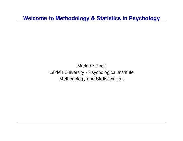 Welcome to Methodology & Statistics in Psychology                      Mark de Rooij         Leiden University - Psycholog...