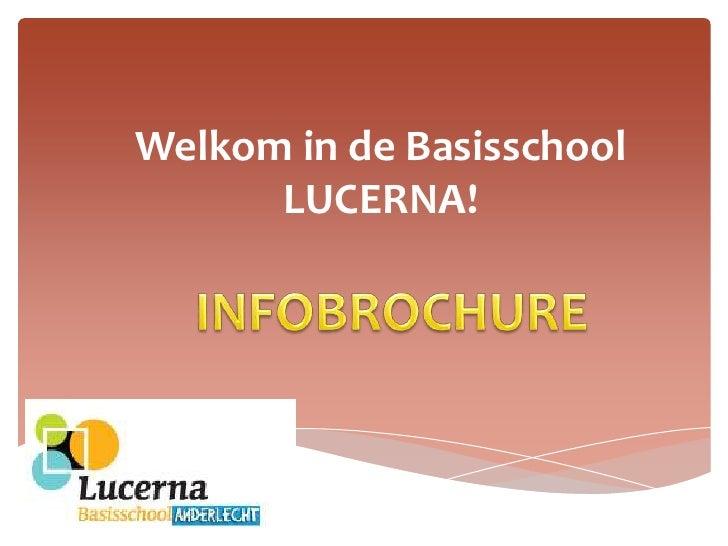Welkom in de Basisschool LUCERNA!<br />INFOBROCHURE<br />