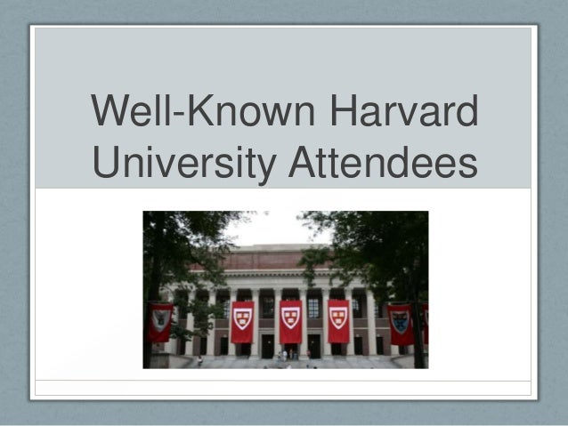 Well-Known HarvardUniversity Attendees