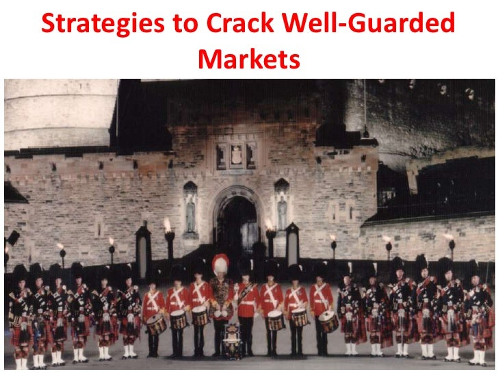 Strategies to Crack Well-Guarded              Markets