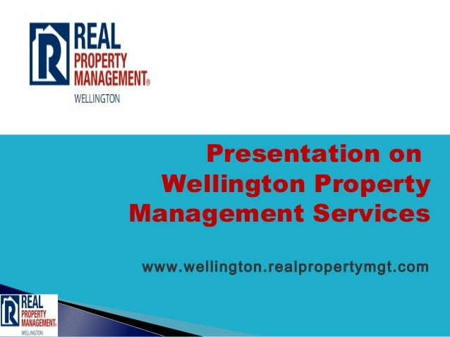 Presentation on  Wellington PropertyManagement Serviceswww.wellington.realpropertymgt.com