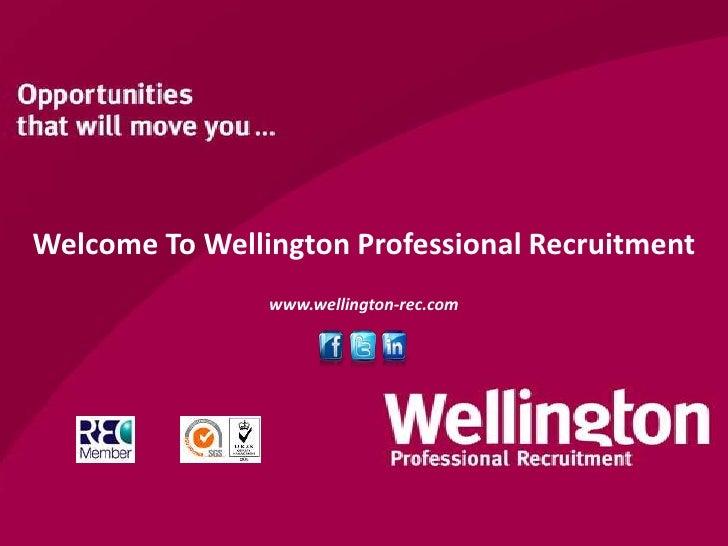 Welcome To Wellington Professional Recruitment                www.wellington-rec.com