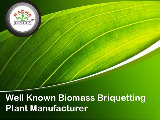 Well known biomass briquetting plant manufacturer