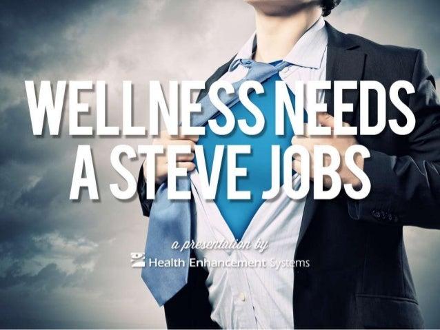 Wellness Needs a Steve Jobs