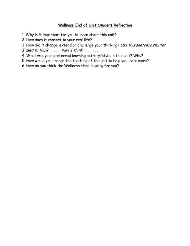 Wellness End of Unit Student Reflection1. Why is it important for you to learn about this unit?2. How does it connect to y...