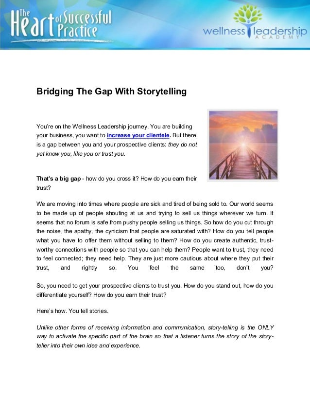 Bridging The Gap With Storytelling You're on the Wellness Leadership journey. You are building your business, you want to ...