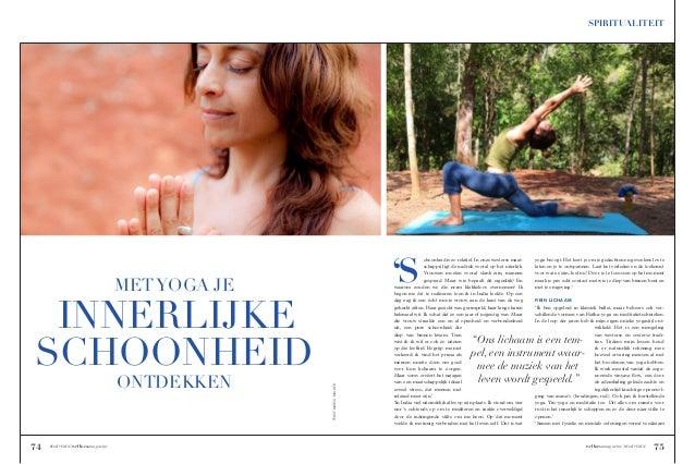 SPIRITUALITEIT  'S  MET YOGA JE  ONTDEKKEN  74  BEAUTY EDITIE |  wellnessmagazine  TEKST: MARCO MULDER  INNERLIJKE SCHOONH...
