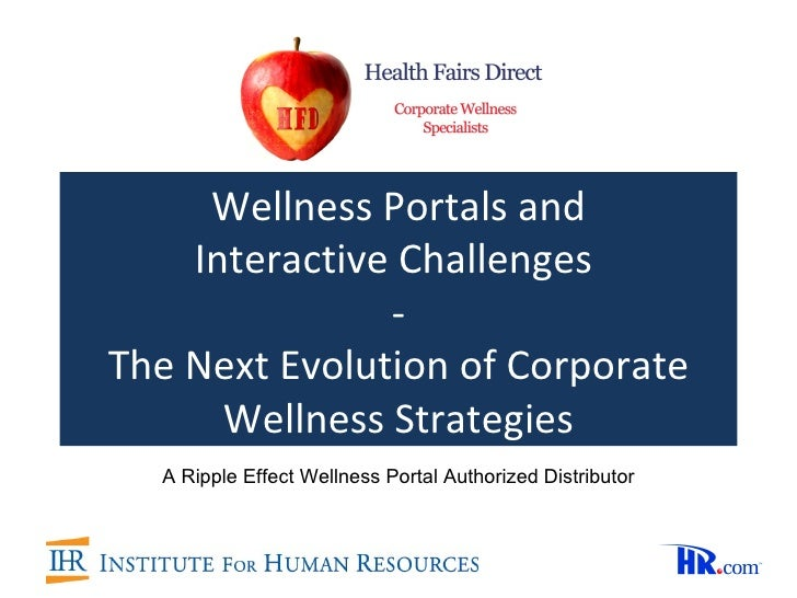 Wellness Portals and    Interactive Challenges               -The Next Evolution of Corporate      Wellness Strategies  A ...