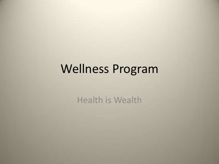 Wellness Program  Health is Wealth