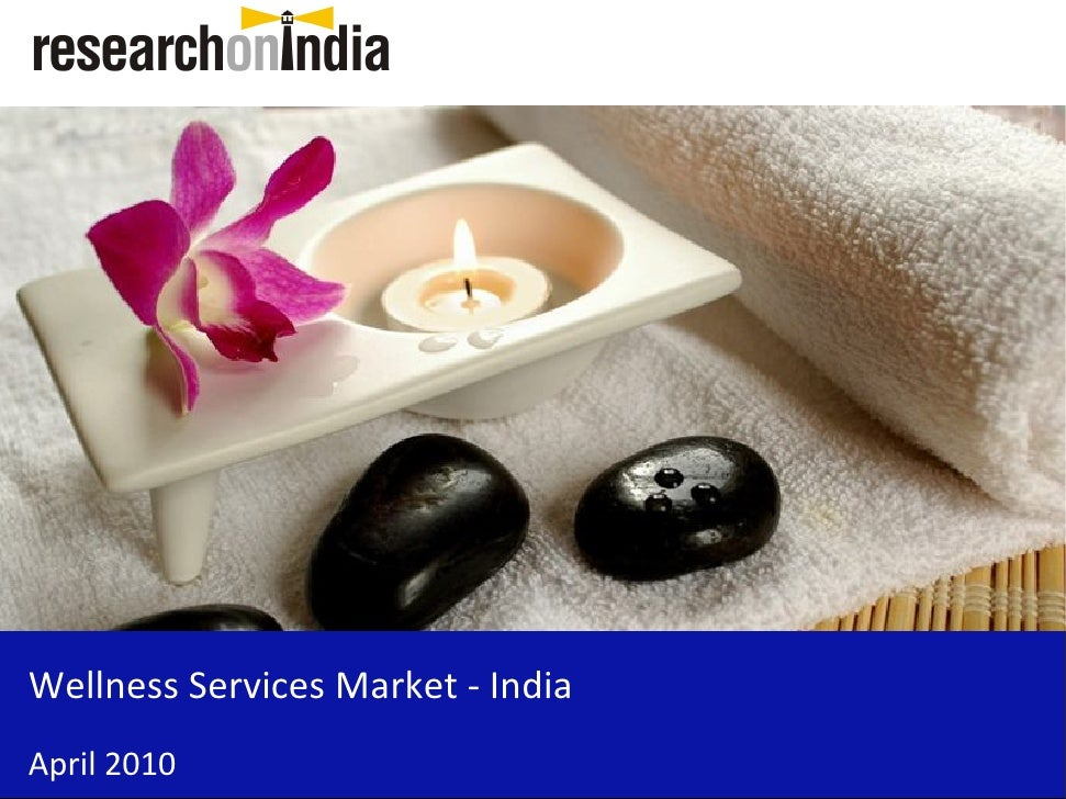 Market Research Report : Wellness Services Market In India 2010