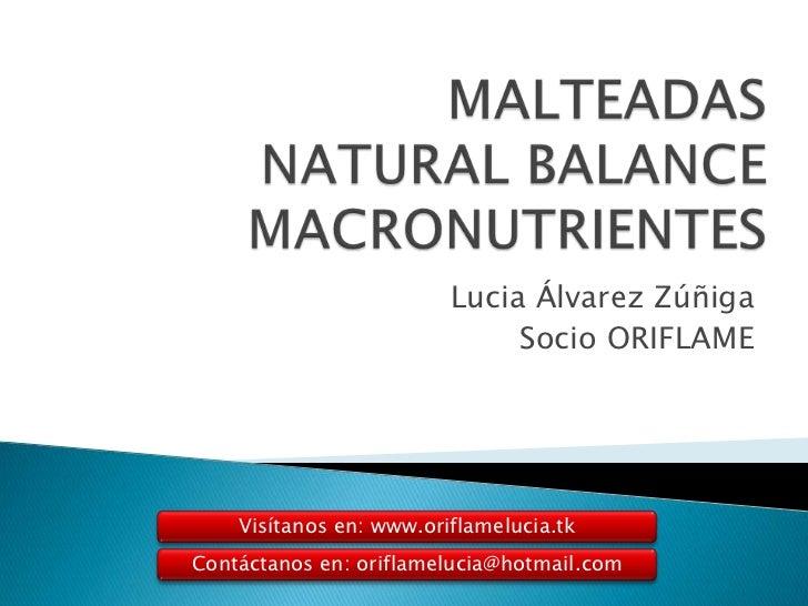 Lucia Álvarez Zúñiga                              Socio ORIFLAME    Visítanos en: www.oriflamelucia.tkContáctanos en: orif...