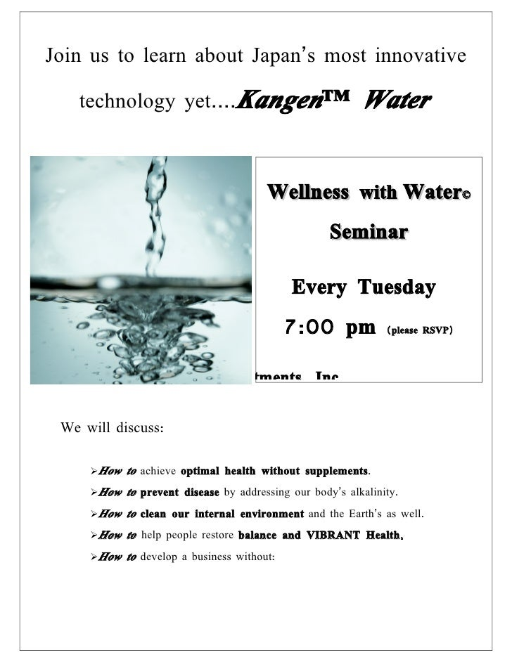 Join us to learn about Japan's most innovative     technology yet….Kangen™                                 Water          ...