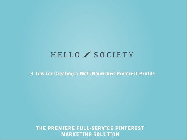 3 Tips For Creating a Well-Nourished Pinterest Profile