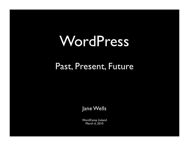 WordPress: Past, Present and Future