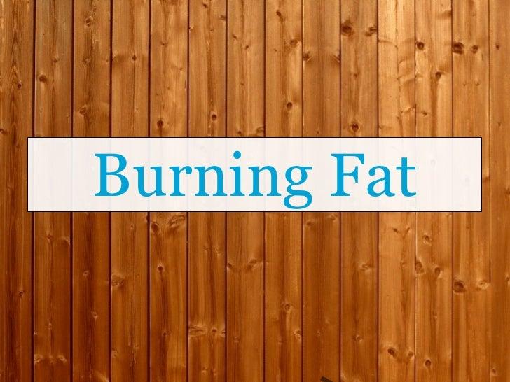 Burning Fat