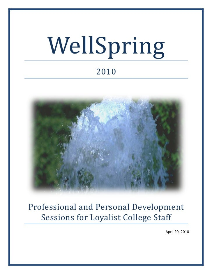 WellSpring                 2010     Professional and Personal Development    Sessions for Loyalist College Staff          ...