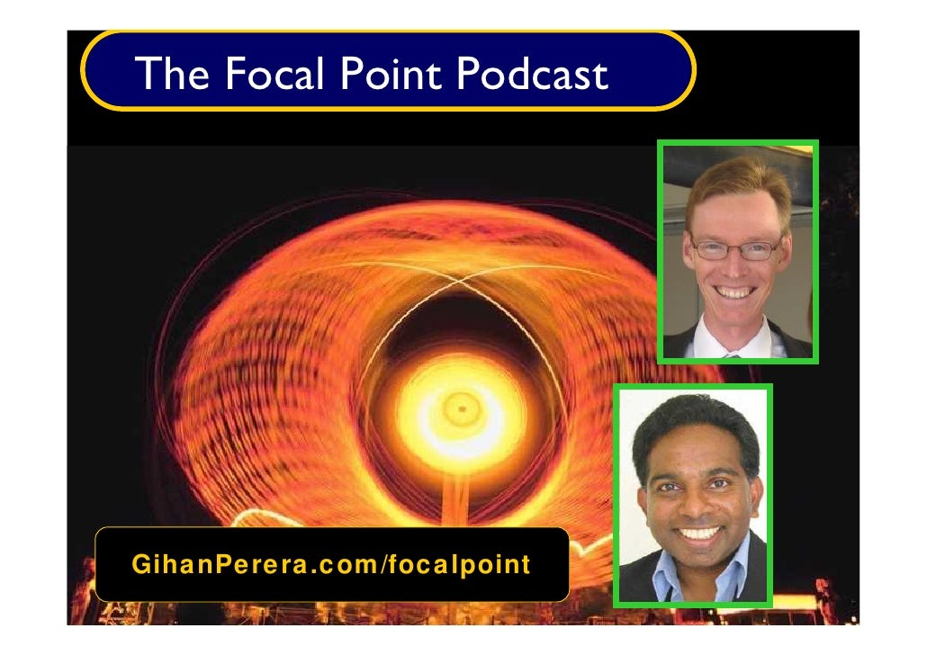 The Focal Point Podcast     GihanPerera.com/focalpoint
