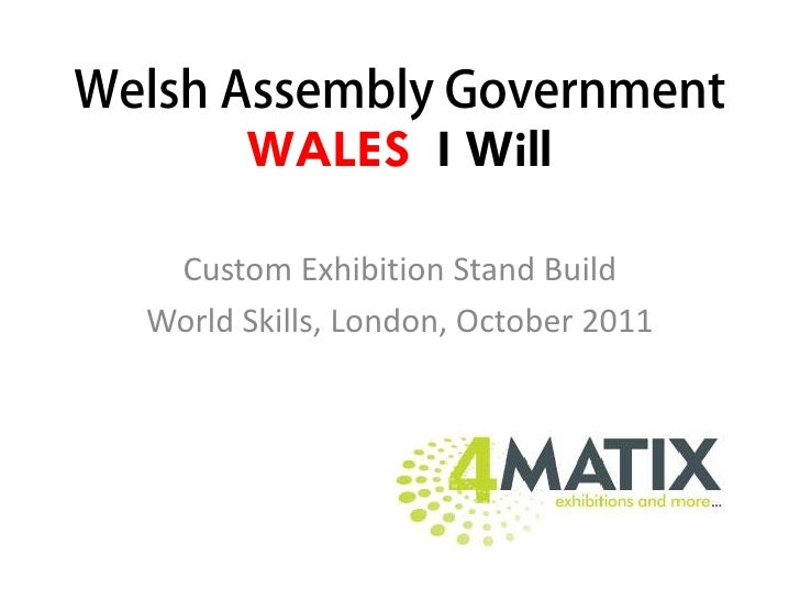 WALES I Will Custom Exhibition Stand BuildWorld Skills, London, October 2011