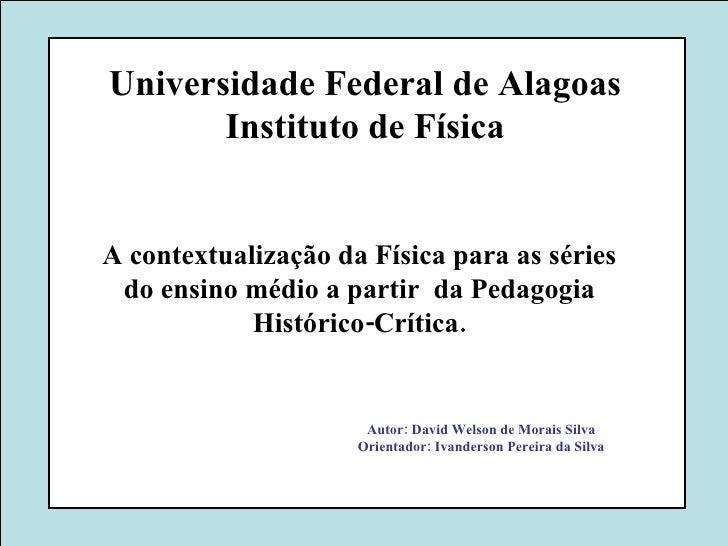 Universidade Federal de Alagoas Instituto de Física A contextualização da Física para as séries do ensino médio a partir  ...