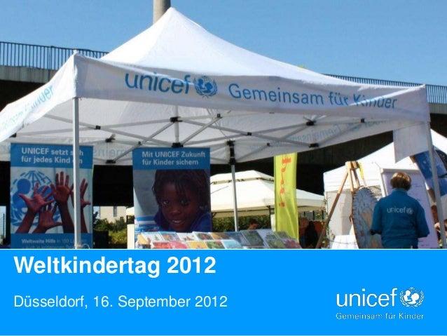 Weltkindertag 2012Düsseldorf, 16. September 2012                                 UNICEF