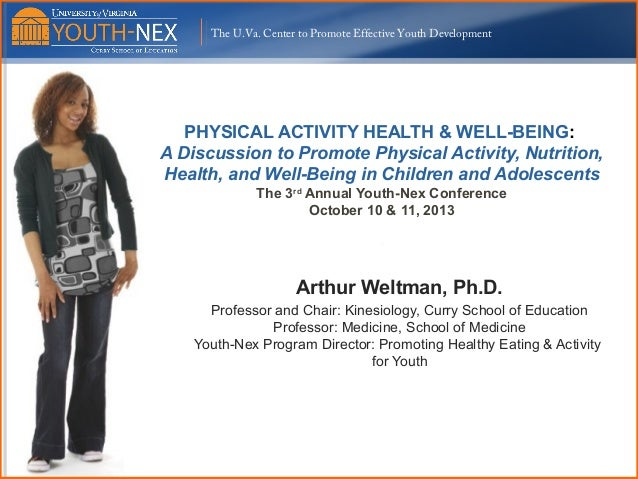 The U.Va. Center to Promote Effective Youth Development  PHYSICAL ACTIVITY HEALTH & WELL-BEING: A Discussion to Promote Ph...