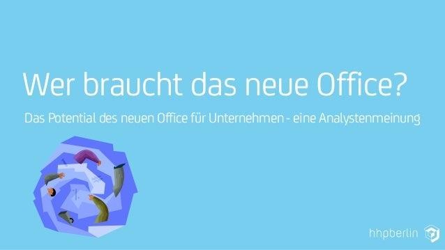 Wer braucht das neue Office?Das Potential des neuen Office für Unternehmen - eine Analystenmeinung