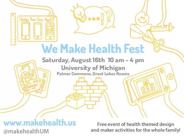 We Make Health Fest Saturday, August 16th 10 am - 4 pm University of Michigan Palmer Commons, Great Lakes Rooms www.makehe...