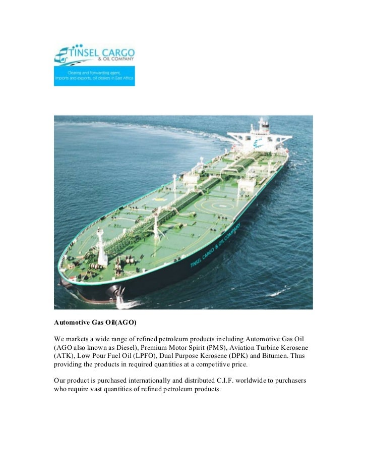 Refined petroleum products including Automotive Gas Oil (AGO also known as Diesel)