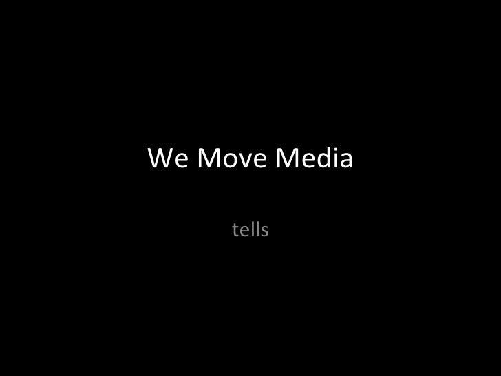 We Move Media tells