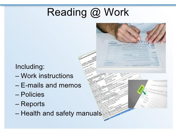 Reading @ Work <ul><ul><li>Including: </li></ul></ul><ul><ul><li>Work instructions </li></ul></ul><ul><ul><li>E-mails and ...
