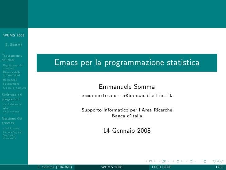 WEMS 2008    E. Somma  Trattamento dei dati Ripetizione dei comandi                             Emacs per la programmazion...