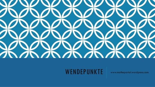 WENDEPUNKTE www.matheportal.wordpress.com