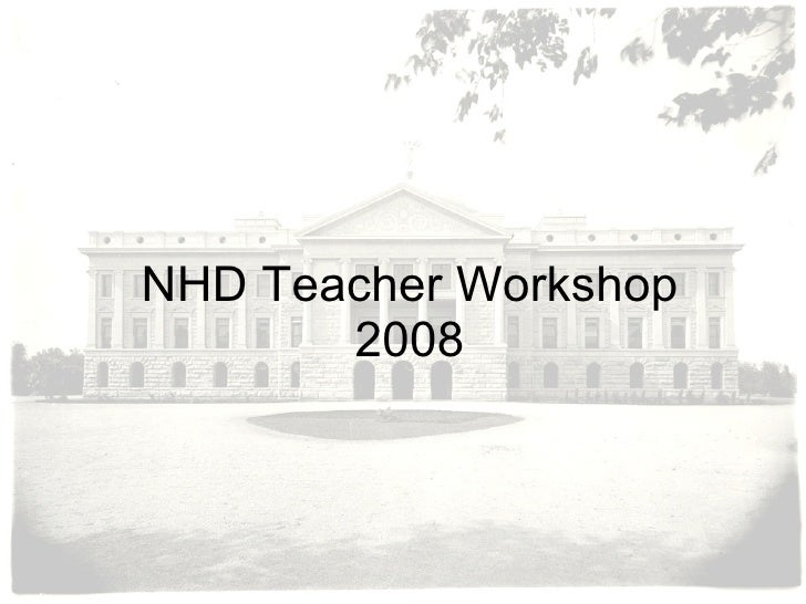 NHD Teacher Workshop 2008