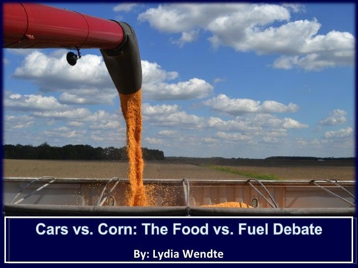 Cars vs. Corn (The Food vs. Fuel Debate)
