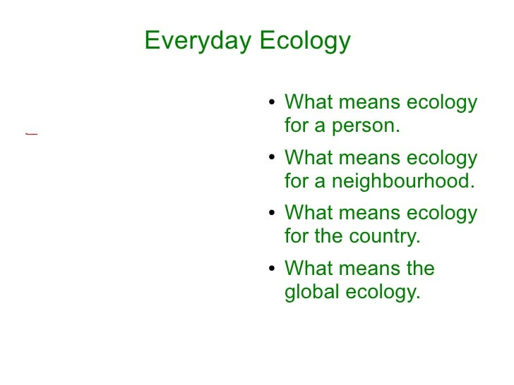 Everyday Ecology                                     ●   What means ecology file:///E:/HPIM0011.JPG                       ...