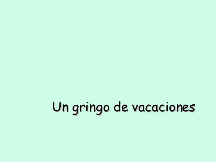 Un gringo de vacaciones