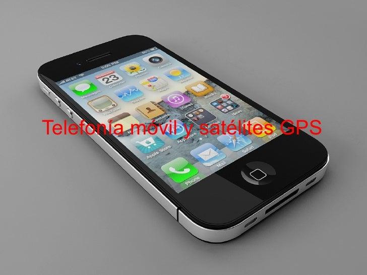Telefonía móvil y satélites GPS