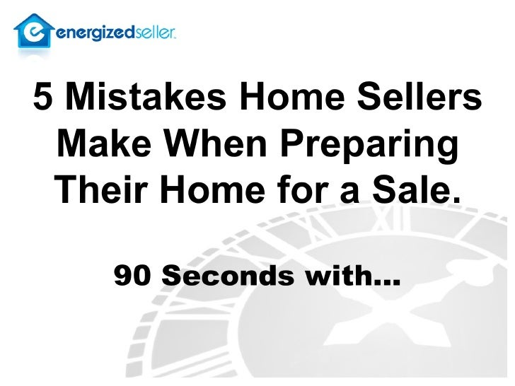 House Staging - 5 Staging Mistakes Home Sellers Make