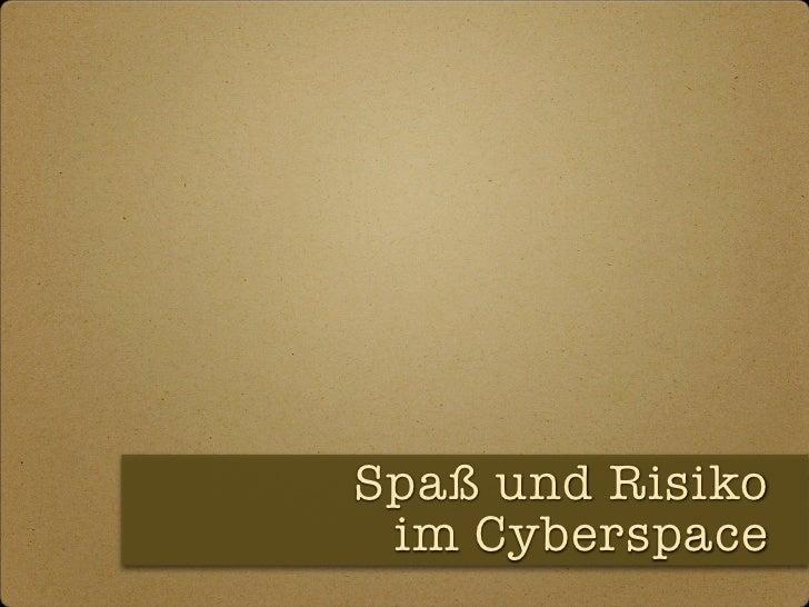 Spaß und Risiko im Cyberspace