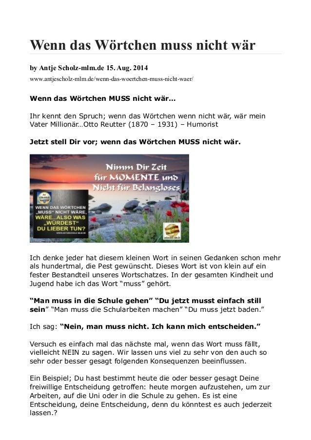 Wenn das Wörtchen muss nicht wär by Antje Scholz-mlm.de 15. Aug. 2014 www.antjescholz-mlm.de/wenn-das-woertchen-muss-nicht...