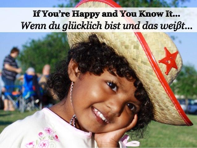 If you're happy and you know it clap your hands Wenn du glücklich bist und das weißt, dann klatsch in die Hände