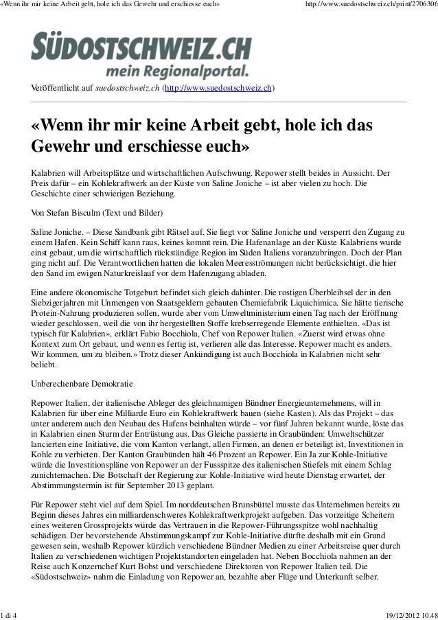 «Wenn ihr mir keine Arbeit gebt, hole ich das Gewehr und erschiesse euch»                 http://www.suedostschweiz.ch/pri...
