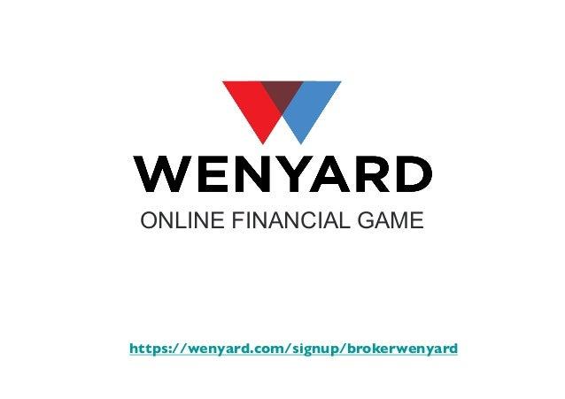 ONLINE FINANCIAL GAME  https://wenyard.com/signup/brokerwenyard