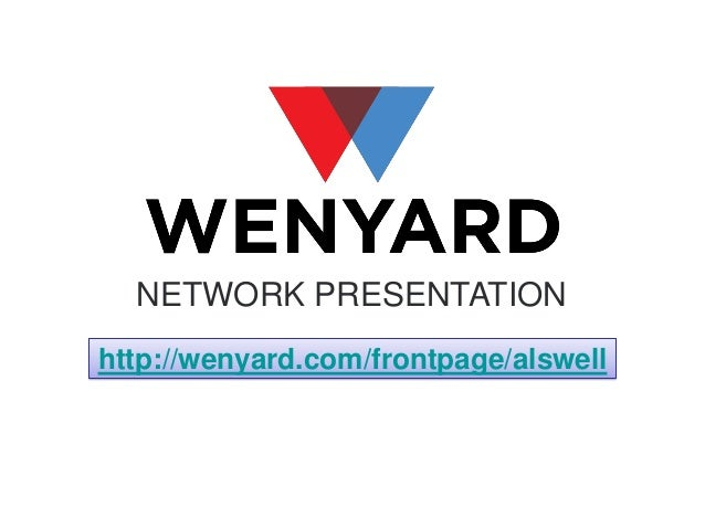 NETWORK PRESENTATION http://wenyard.com/frontpage/alswell