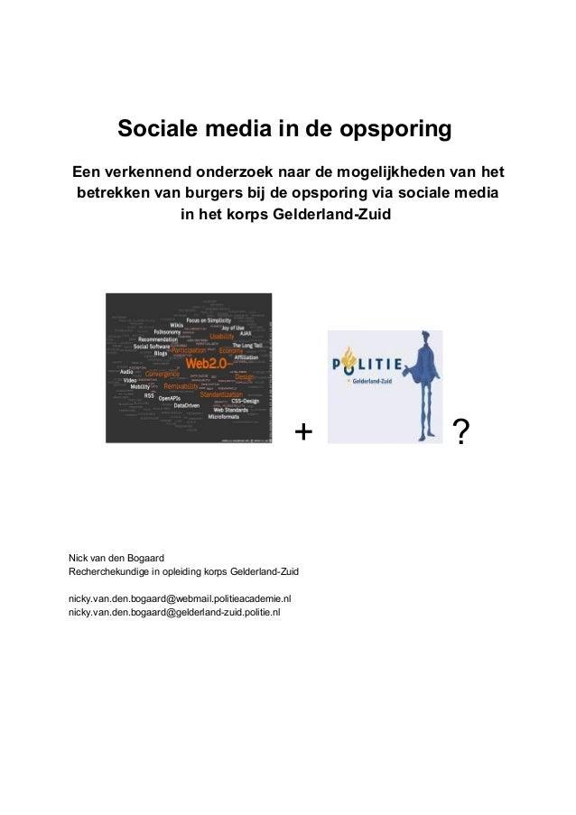 Sociale media in de opsporing   Een verkennend onderzoek naar de mogelijkheden van het betrekken van burgers bij de opsporing via sociale media in het korps Gelderland-Zuid