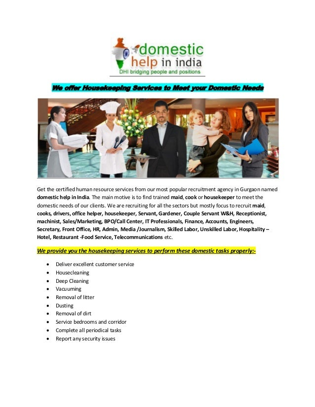 We offer Housekeeping Services to Meet your Domestic Needs Get the certified human resource services from our most popular...